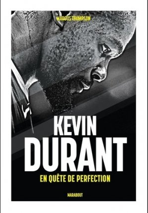 Kevin Durant. En quête de perfection - Marabout - 9782501147590 -
