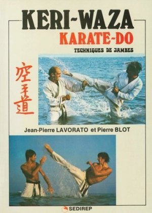 Keri-waza karate-do. Techniques de jambes - SEDIREP - 9782901551058 -