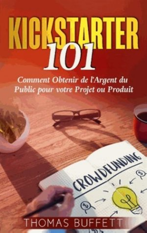 Kickstarter 101 - Books on Demand Editions - 9782322100439 -