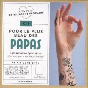 Kit Mon petit tatouage temporaire pour le plus beau des papas - Marabout - 9782501152419 -