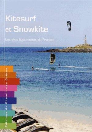 Kitesurf et Snowkite - Editions du chemin des crêtes - 9782953919127 -