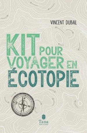 Kit de survie pour voyager en ecotopia - editions tana - 9791030103076 -