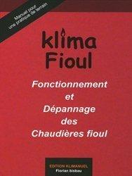KLIMA FIOUL Fonctionnement et Dépannage des Chaudières fioul - klimanuel - 9782954589411 -