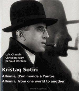 Kristaq Sotiri. Albanie, d'un monde à l'autre, Edition bilingue français-anglais - Ecrits de lumière - 9782953866957 -