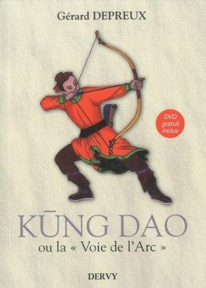 Kung Dao. La Voie de l'Arc, avec 1 DVD - Dervy - 9782844546197 -