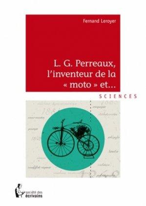 L.G Perreaux, L?inventeur de la ?moto? et...!!! - societe des ecrivains - 9782342001945 -