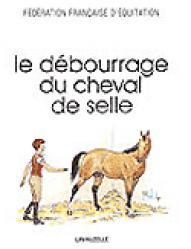Le débourrage du cheval de selle - lavauzelle - 9782702502693 -