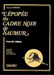 L'EPOPEE DU CADRE NOIR DE SAUMUR - lavauzelle - 9782702503317 -