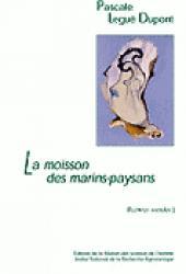 La moisson des marins-paysans L'huître et ses éleveurs dans le bassin de Marennes-Oléron - inra / msh - 9782738011664 -