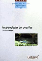 Les pathologies des anguilles - cemagref - 9782853624572 -