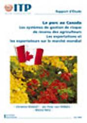 Le porc au Canada Les systèmes de gestion de risque de revenu des agriculteurs ; les exportations et les exportateurs sur le marché mondial  - itp - 2223605764452 -