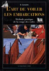 L'art de voiler les embarcations Méthode pratique de la coupe des voiles - chasse-marée - 9782914208017 -