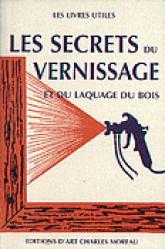 Les secrets du vernissage et du laquage du bois - baudoin - 9782909458267 -