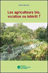 Les agriculteurs bio, vocation ou interêt ? - presses universitaires de namur - 9782870375480 -