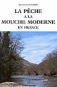 La pêche à la mouche moderne en France - oree - 9782903603250 -