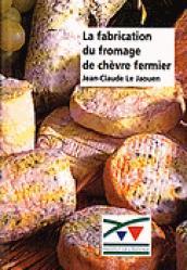 La fabrication du fromage de chèvre fermier - technipel / institut de l'elevage - 9782841480630 -