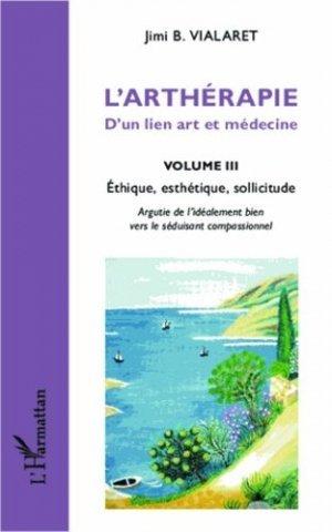L'arthérapie - D'un lien art et médecine Volume 3 - l'harmattan - 2302336005529 -