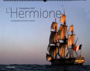 L'Hermione Calendrier 2017 - gallimard editions - 3260050716178 -