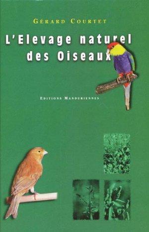 L'élevage naturel des oiseaux - manduriennes - 2223618945145 -