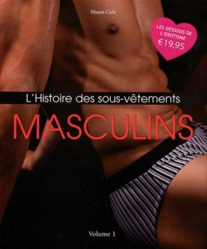 L'histoire des sous-vêtements masculins Vol 1 - parkstone - 9781844847976 -