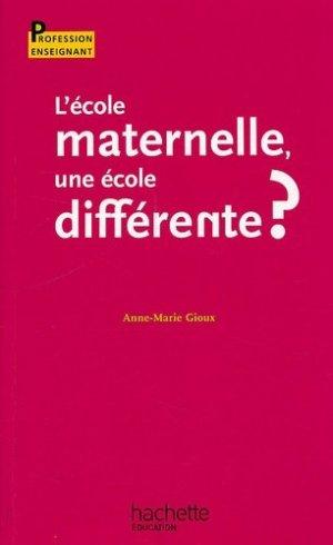 L'école maternelle, une école différente ? - Hachette Education - 9782011711434 -