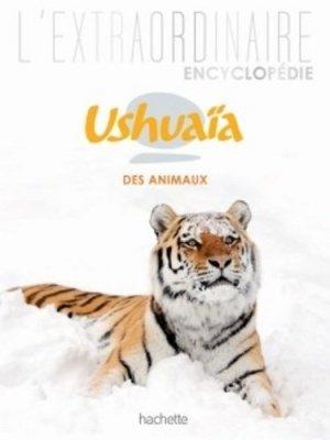 L'extraordinaire encyclopédie des animaux Ushuaïa - hachette - 9782011714367 -