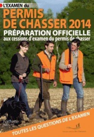 L'examen du permis de chasser 2014 - hachette - 9782012314580 -