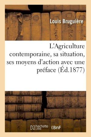 L'Agriculture contemporaine, sa situation, ses moyens d'action - hachette livre / bnf - 9782013732680