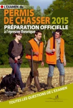 L'examen du permis de chasser 2015 - hachette - 9782013968584 -