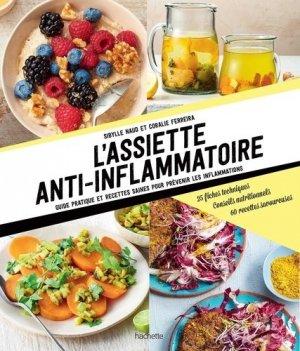 L'assiette anti-inflammatoire. Guide pratique et recettes saines pour prévenir - Hachette - 9782019453695 -