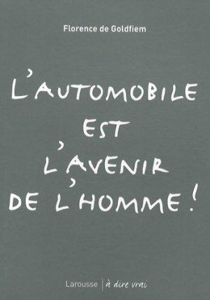 L'automobile est l'avenir de l'homme ! - Larousse - 9782035845337 -