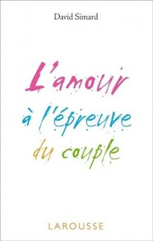 L'amour à l'épreuve du couple - Larousse - 9782035846167 -