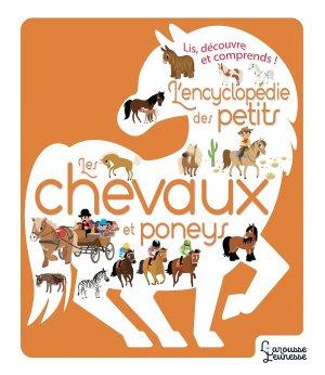 L'Encyclopédie des petits -Les chevaux et Poneys - larousse - 9782035958433 -