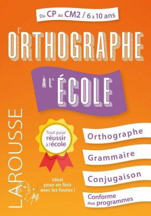 L'Orthographe à l'école - larousse - 9782035973054