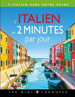 L'italien en 2 minutes par jour - Larousse - 9782035974709 -