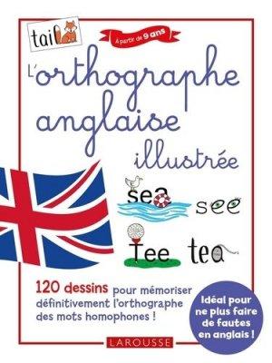 L'orthographe anglaise 100 % illustrée - Larousse - 9782035984845 -