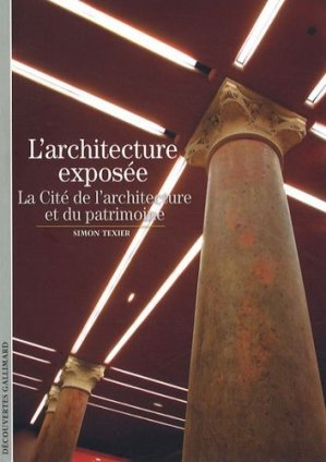 L'architecture exposée - gallimard editions - 9782070360468 -
