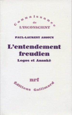 L'Entendement freudien. Logos et anankè - gallimard editions - 9782070701278 -