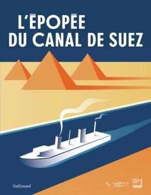 L'épopée du canal de Suez - gallimard editions - 9782072771613 -