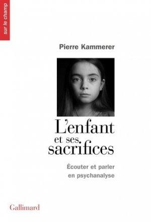 L'enfant et ses sacrifices - gallimard editions - 9782072877100 -