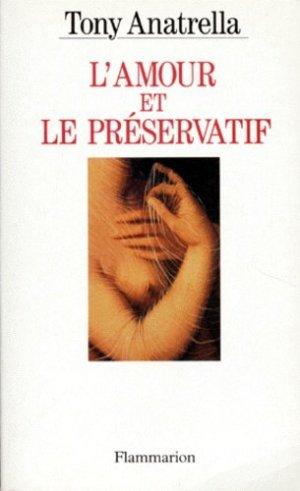 L'amour et le préservatif - Flammarion - 9782080671929 -