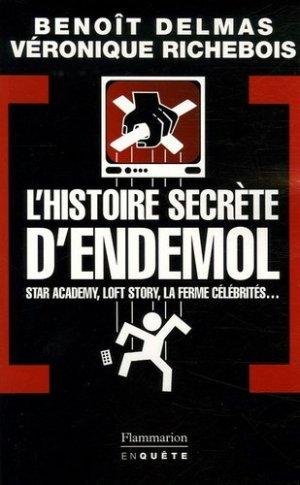 L'Histoire secrète d'Endemol - Flammarion - 9782080686633 -