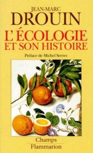 L'écologie et son histoire Réinventer la nature - flammarion - 9782080812728 -