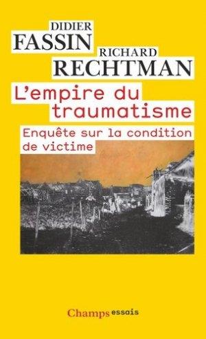 L'empire du traumatisme. Enquête sur la condition de victime - Flammarion - 9782081220201 -