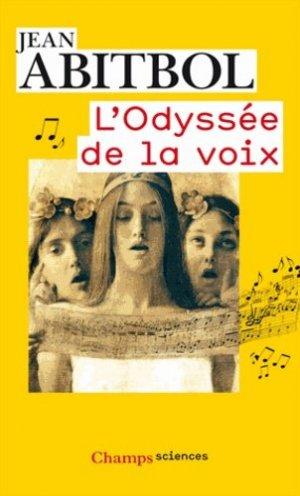 L'odyssée de la voix - flammarion - 9782081289574