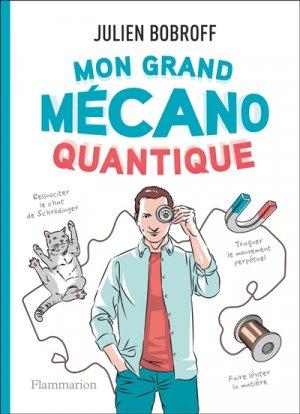 Mon Grand Mécano Quantique - flammarion - 9782081447141 -