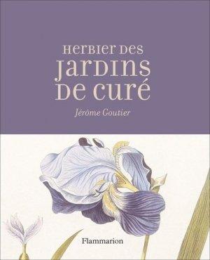 L'herbier des jardins de curé - Flammarion - 9782081479579