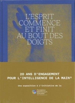 L'esprit commence et finit au bout des doigts. 20 ans d'engagement pour l'intelligence de la main, Edition bilingue français-anglais - Flammarion - 9782081503823 -