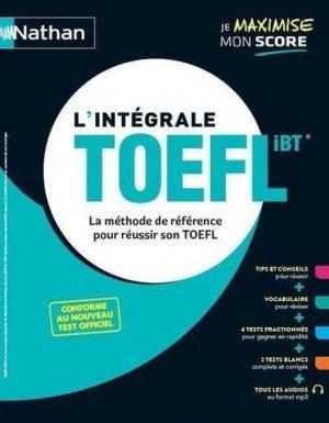 L'intégrale TOEFL. La méthode de référence pour réussir son TOEFL, Edition 2020 - Nathan - 9782091671567 -