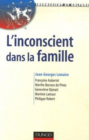 L'inconscient dans la famille. Approches en thérapies familiales psychanalytiques - Dunod - 9782100511341 -